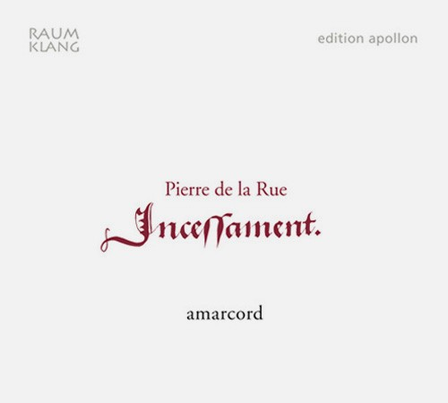 Pierre de la Rue - Incessament